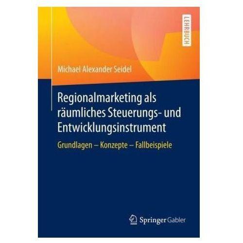 Biblioteka biznesu, Regionalmarketing als räumliches Steuerungs- und Entwicklungsinstrument Seidel, Michael A.