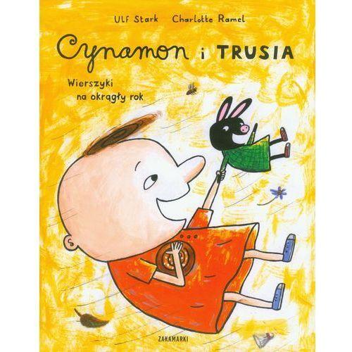 Książki dla dzieci, CYNAMON I TRUSIA. WIERSZYKI NA OKRĄGŁY ROK (opr. twarda)