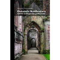 Reportaże, Ostatnie królestwo Szkice teologiczno-.polityczne (opr. miękka)