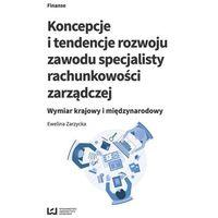 Biblioteka biznesu, Koncepcje i tendencje rozwoju zawodu specjalisty rachunkowości zarządczej - (opr. miękka)