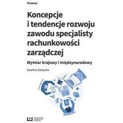 Koncepcje i tendencje rozwoju zawodu specjalisty rachunkowości zarządczej - (opr. miękka)