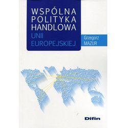 Wspólna polityka handlowa Unii Europejskiej (opr. miękka)