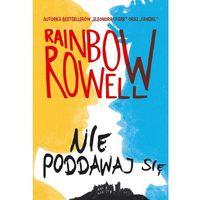 E-booki, Nie poddawaj się. Wzlot i upadek Simona Snowa - Rainbow Rowell
