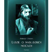 E-booki, Ludzie o nadludzkich mocach - Andrzej Sarwa