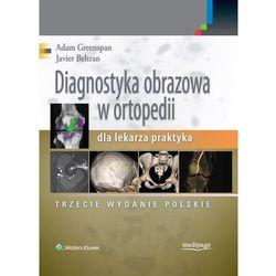 DIAGNOSTYKA OBRAZOWA W ORTOPEDII DLA LEKARZA PRAKTYKA (opr. twarda)