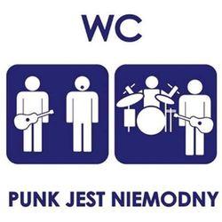 WC - Punk Jest Niemodny