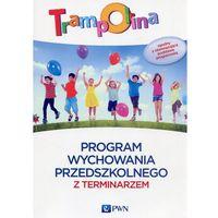 Książki dla dzieci, Trampolina Program wychowania przedszkolnego z terminarzem (opr. miękka)
