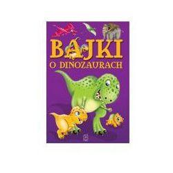 Bajki o dinozaurach (opr. twarda)