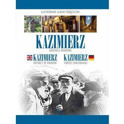 praca zbiorowa Kazimierz. Dzielnica Krakowa (OT) (opr. twarda)