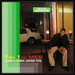 Alkopoligamia: Zapiski Typa (CD) - Ten Typ Mes