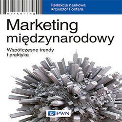 Marketing międzynarodowy Współczesne trendy i prak - Jeśli zamówisz do 14:00, wyślemy tego samego dnia. Darmowa dostawa, już od 49,90 zł. (opr. miękka)