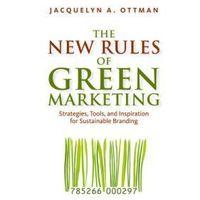 Biblioteka biznesu, The New Rules Of Green Marketing : Strategies, Tools, And Inspiration For Sustainable Branding