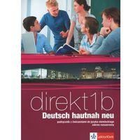 Leksykony techniczne, Direkt 1B Deutsch hautnah neu Podręcznik z ćwiczeniami do języka niemieckiego z płytą CD Zakres rozszerzony (opr. miękka)