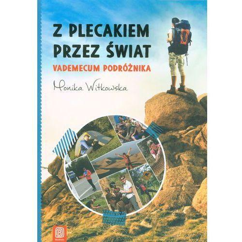 Przewodniki turystyczne, Z plecakiem przez świat. Vademecum podróżnika (opr. miękka)
