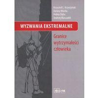 Książki medyczne, Wyzwania Ekstremalne: Granice wytrzymałości człowieka. (opr. miękka)