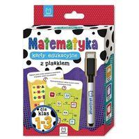 Literatura młodzieżowa, Matematyka klasy 1-3 karty edukacyjne z pisakiem - praca zbiorowa (opr. twarda)