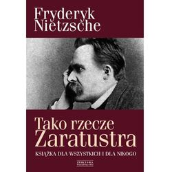 Tako rzecze Zaratustra. Książka dla wszystkich i dla nikogo (opr. twarda)