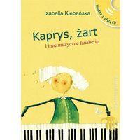Literatura młodzieżowa, Kaprys żart i inne muzyczne fanaberie +CD (opr. twarda)