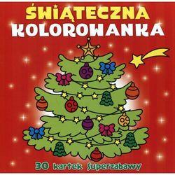 Świąteczna kolorowanka. 30kartek superzabawy Monika Duda