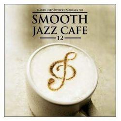 Składanka - Smooth Jazz Cafe 12 + Odbiór w 650 punktach Stacji z paczką!