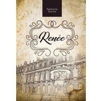 Książki dla młodzieży, Renee - Katarzyna Ducros (opr. broszurowa)