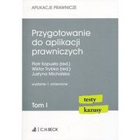 Książki prawnicze i akty prawne, Przygotowanie do aplikacji prawniczych Tom 1 - Justyna Michalska (opr. broszurowa)