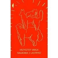 Literatura kobieca, obyczajowa, romanse, Nagrobek z lastryko (opr. miękka)