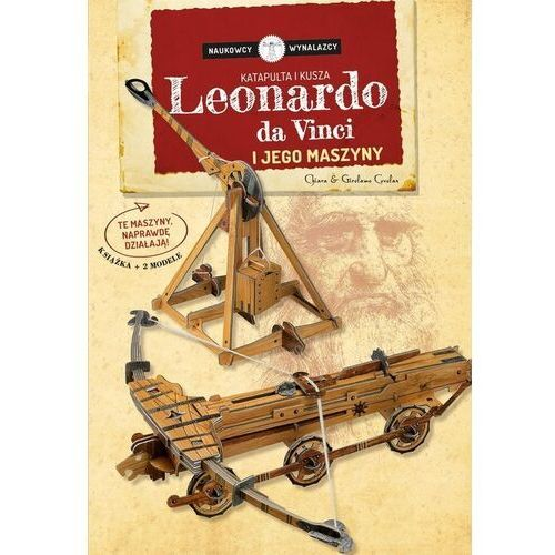 Książki dla dzieci, Leonardo Da Vinci i jego maszyny. Naukowcy Wynalazcy