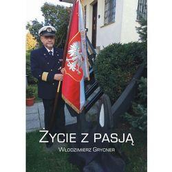 Życie z pasją - Włodzimierz Grycner - ebook