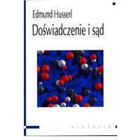 Filozofia, Doświadczenie i sąd - Edmund Husserl (opr. miękka)