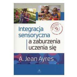 Integracja sensoryczna a zaburzenia uczenia się [Ayres A. Jean]
