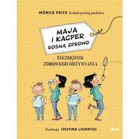 Literatura młodzieżowa, Maja i kacper rosną zdrowo - monica peitx (opr. twarda)