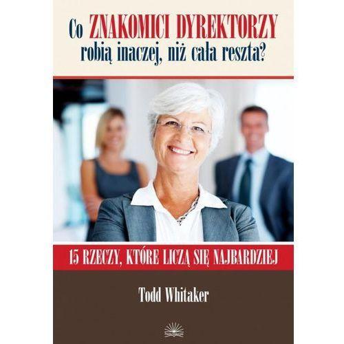Biblioteka biznesu, Co znakomici dyrektorzy robią inaczej niż cała reszta (opr. broszurowa)