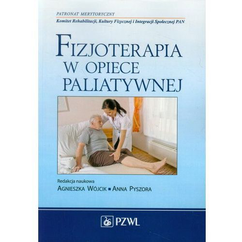 Książki medyczne, Fizjoterapia w opiece paliatywnej (opr. miękka)