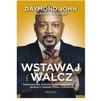 Biblioteka biznesu, Wstawaj i walcz - Daymond John, Daniel Paisner