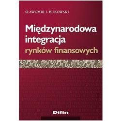 Międzynarodowa integracja rynków finansowych (opr. miękka)