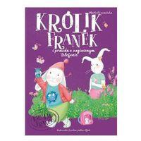 Książki dla dzieci, KRÓLIK FRANEK I PRAWDA O ZAGINIONYM TELEFONIE