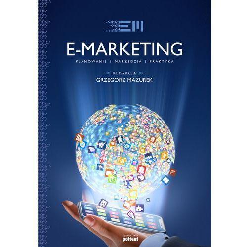 Biblioteka biznesu, E-marketing. Strategia, planowanie, praktyka Grzegorz Mazurek (opr. twarda)
