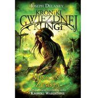 Książki dla młodzieży, Mroczna zemsta. Kroniki Gwiezdnej Klingi - Joseph Delaney (opr. miękka)
