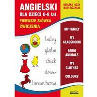 Książki do nauki języka, Angielski dla dzieci 6-8 lat Pierwsze słówka Ćwiczenia Zeszyt 3 - Joanna Bednarska (opr. miękka)