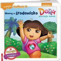 Książki dla dzieci, Dora poznaje świat Dbamy o środowisko STD-603 - Jeśli zamówisz do 14:00, wyślemy tego samego dnia. Darmowa dostawa, już od 99,99 zł. (opr. miękka)