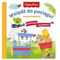 Książki dla dzieci, Fisher Price.Rymowanka Układanka.Wsiądź do pociągu - Urszula Kozłowska (opr. kartonowa)