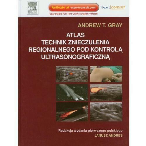 Książki medyczne, Atlas technik znieczulenia regionalnego pod kontrolą ultrasonograficzną (opr. twarda)