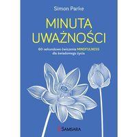 E-booki, Minuta uważności. 60-sekundowe ćwiczenia mindfulness dla świadomego życia - Simon Parke