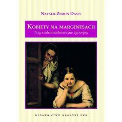 Kobiety na marginesach Trzy siedemnastowieczne życiorysy (opr. kartonowa)
