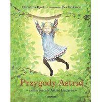 Literatura młodzieżowa, Przygody astrid - zanim została astrid lindgren - christina björk,eva eriksson
