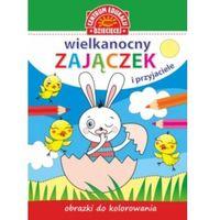 Książki dla dzieci, Obrazki do kolorowania. Wielkanocny zajączek i przyjaciele (opr. miękka)