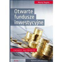 Biblioteka biznesu, Otwarte fundusze inwestycyjne. Zasady są proste (opr. twarda)