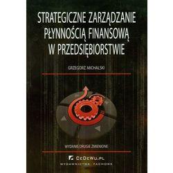 Strategiczne zarządzanie płynnością finansową w przedsiębiorstwie (opr. miękka)