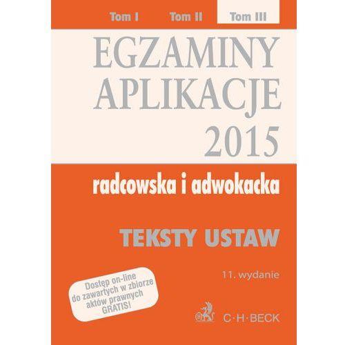 Książki prawnicze i akty prawne, Egzaminy. Aplikacje 2015 radcowska i adwokacka. Tom 3 - Zamów teraz bezpośrednio od wydawcy (opr. miękka)